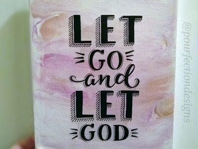 Let Go & Let God Pour Paint