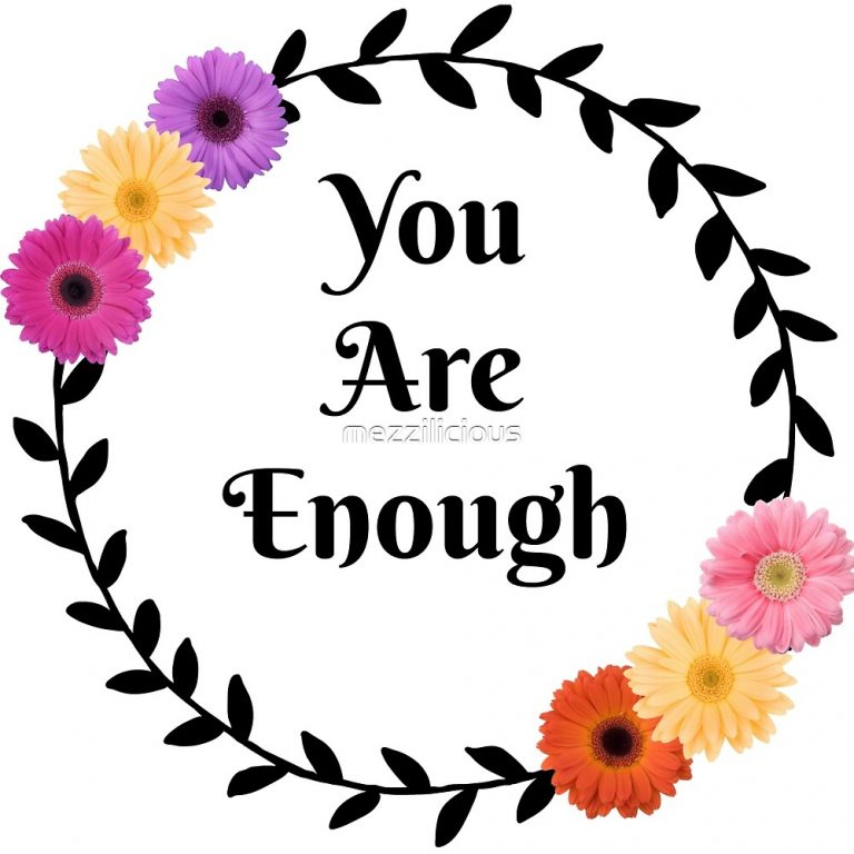 You Are Enough RedBubble