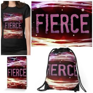 FIERCE RedBubble