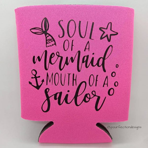 Can Coozies Soul Of A Mermaid Mouth Of A Sailor