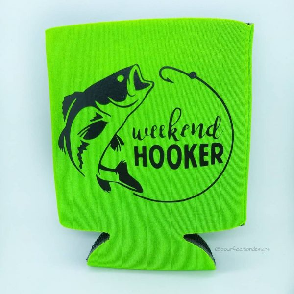 Can Coozies Weekend Hooker